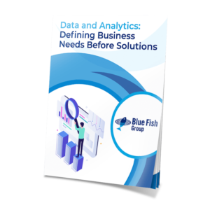 data_and_analytics_defining_business_needs_before_solutions